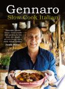 """""""Gennaro: Slow Cook Italian"""" by Gennaro Contaldo"""