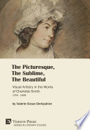The Picturesque  The Sublime  The Beautiful  Visual Artistry in the Works of Charlotte Smith  1749 1806