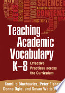 Teaching Academic Vocabulary K-8  : Effective Practices Across the Curriculum