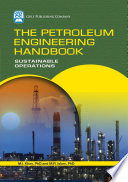 The Petroleum Engineering Handbook  Sustainable Operations