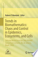 Trends in Biomathematics  Chaos and Control in Epidemics  Ecosystems  and Cells