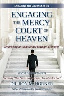 Engaging the Mercy Court of Heaven
