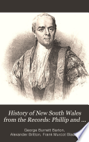 History Of New South Wales From The Records Phillip And Grose 1789 1794
