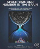 Space  Time and Number in the Brain  Searching for the Foundations of Mathematical Thought