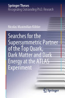 Searches for the Supersymmetric Partner of the Top Quark  Dark Matter and Dark Energy at the ATLAS Experiment