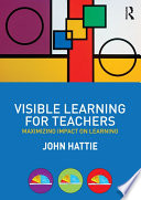 """""""Visible Learning for Teachers: Maximizing Impact on Learning"""" by John Hattie"""