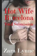 Hot Wife in Barcelona - Total Submission