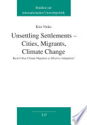 Unsettling Settlements   Cities  Migrants  Climate Change
