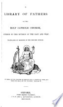 The Homilies on the Epistles of St. Paul, the Apostle, to the Philippians, Colossians, and Thessalonians