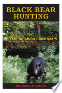 Black Bear Hunting  Part 1   Learning About Black Bear