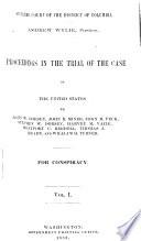 Proceedings in the Trial of the Case of the United States Vs. John W. Dorsey, John R. Miner, John M. Peck, Stephen W. Dorsey, Harvey M. Vaile, Montfort C. Rerdell, Thomas J. Brady, and William H. Turner