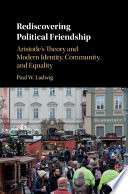 Rediscovering Political Friendship