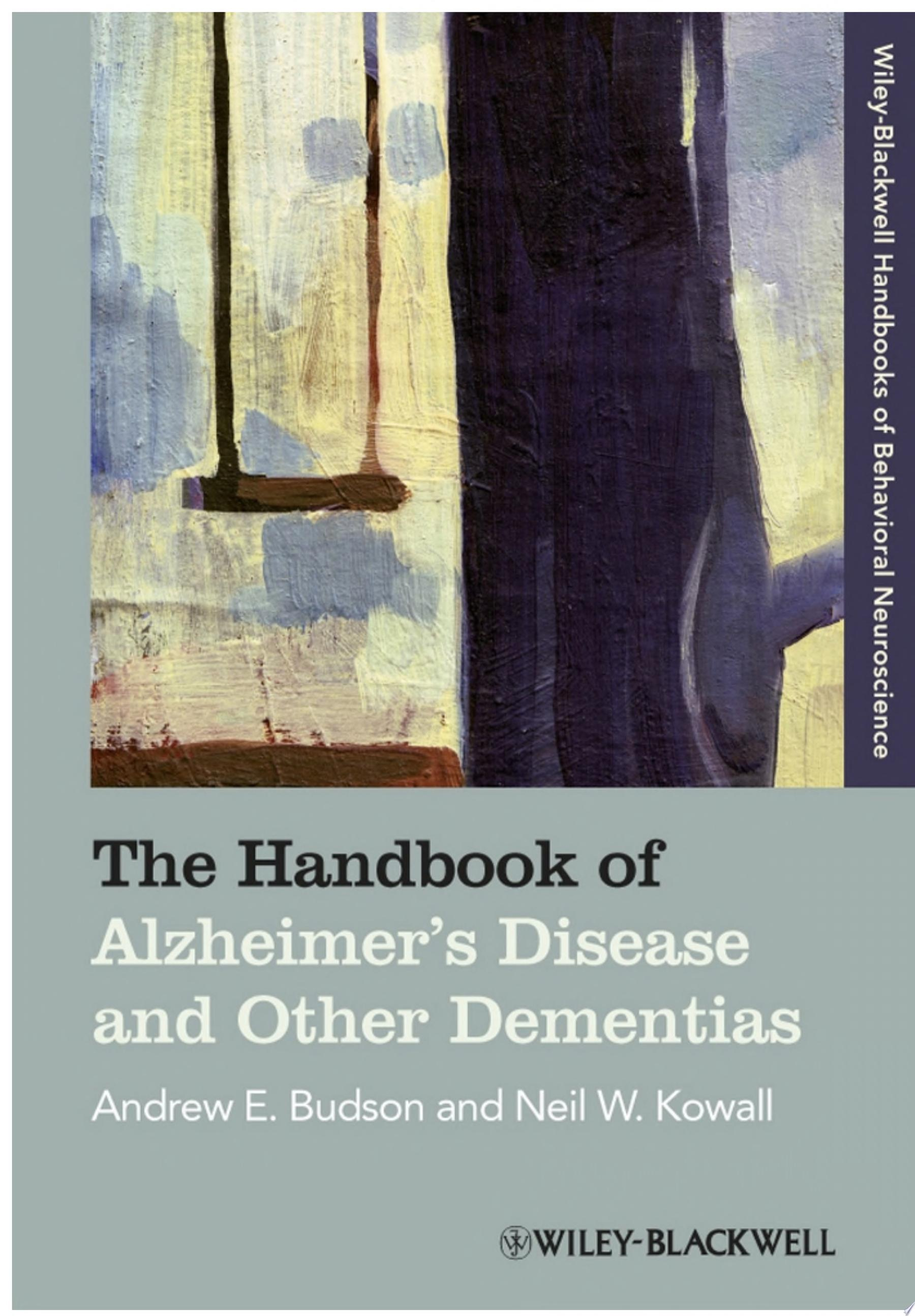 The Handbook of Alzheimer s Disease and Other Dementias