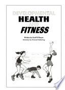 Developmental Health and Fitness