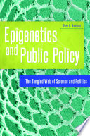 Epigenetics and Public Policy  The Tangled Web of Science and Politics Book