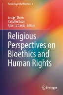Religious Perspectives on Bioethics and Human Rights