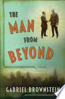 The Man from Beyond  A Novel