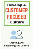 Develop A Customer-Focused Culture