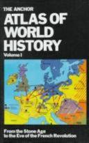 The Anchor atlas of world history