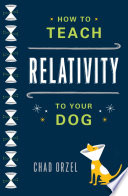 How to Teach Relativity to Your Dog Book