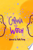 Corona The Witch