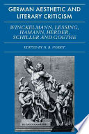 German Aesthetic and Literary Criticism: Winckelmann, Lessing, Hamann, Herder, Schiller and Goethe