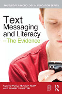 Text Messaging and Literacy     The Evidence