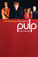 Truth And Beauty: The Story Of Pulp
