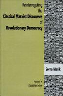 Reinterrogating the Classical Marxist Discourses of Revolutionary Democracy