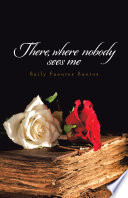 There  Where Nobody Sees Me