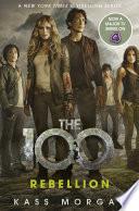 Rebellion  : The 100 Book Four