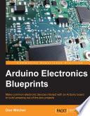 Arduino Electronics Blueprints, Don Wilcher, 2015