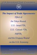 The Impact of Trade Agreements  Effect of the Tokyo Round  U S  Israel FTA  U S  Canada FTA  NAFTA  and the Uruguay Round on the U S  Economy  Inv  TA 2111 1