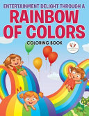 Entertainment Delight Through a Rainbow of Colors Coloring Book