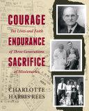 Courage  Endurance  Sacrifice