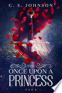 The Once Upon a Princess Saga  A Historical Fantasy Fairy Tale Retelling of Sleeping Beauty Book PDF