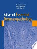 Atlas Of Essential Dermatopathology Book PDF