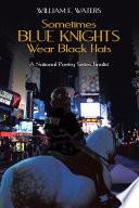 Sometimes Blue Knights Wear Black Hats