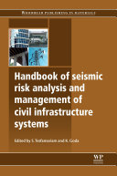 Handbook of Seismic Risk Analysis and Management of Civil Infrastructure Systems