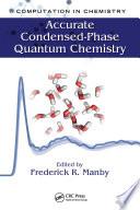 Accurate Condensed Phase Quantum Chemistry