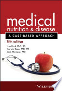 """Medical Nutrition and Disease: A Case-Based Approach"" by Lisa Hark, Darwin Deen, Gail Morrison"