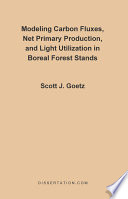 Modeling Carbon Fluxes  Net Primary Production and Light Utilization in Boreal Forest Stands Book