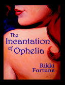 The Incantation of Ophelia [Pdf/ePub] eBook