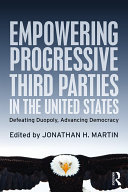 Empowering Progressive Third Parties in the United States