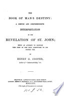 The book of man s destiny  a simple interpretation of the Revelation of st  John