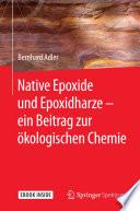 Native Epoxide und Epoxidharze