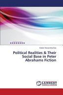 Political Realities Their Social Base In Peter Abrahams Fiction