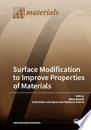 Surface Modification to Improve Properties of Materials
