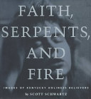 Faith Serpents And Fire
