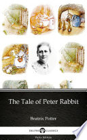 The Tale of Peter Rabbit by Beatrix Potter   Delphi Classics  Illustrated